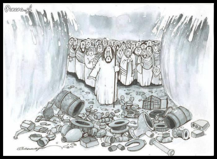 Dzisiaj Mojżeszowi nie było by już tak łatwo ;)