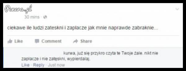 Wk*rwia takie wylewanie żali na fb