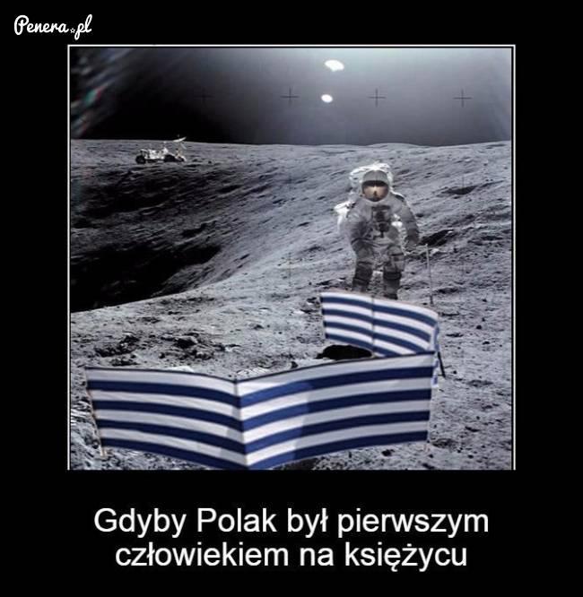 Gdyby Polak był pierwszym człowiekiem na księżycu