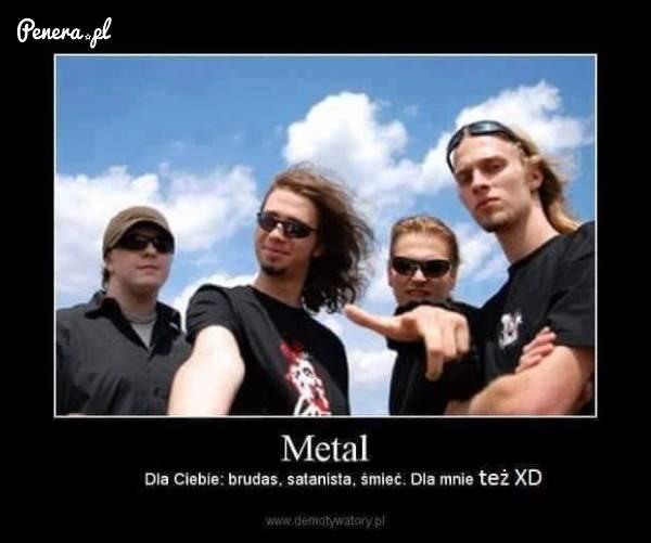 A dla Ciebie metal to kto?