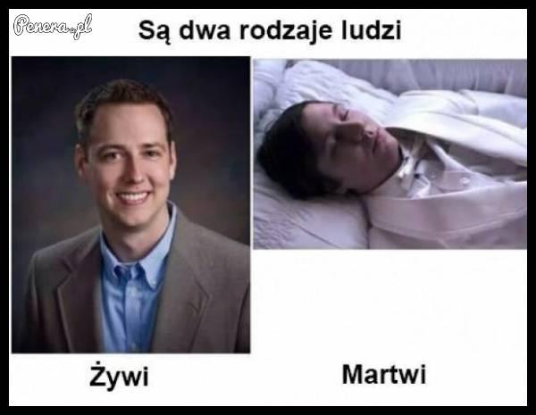 Są dwa rodzaje ludzi