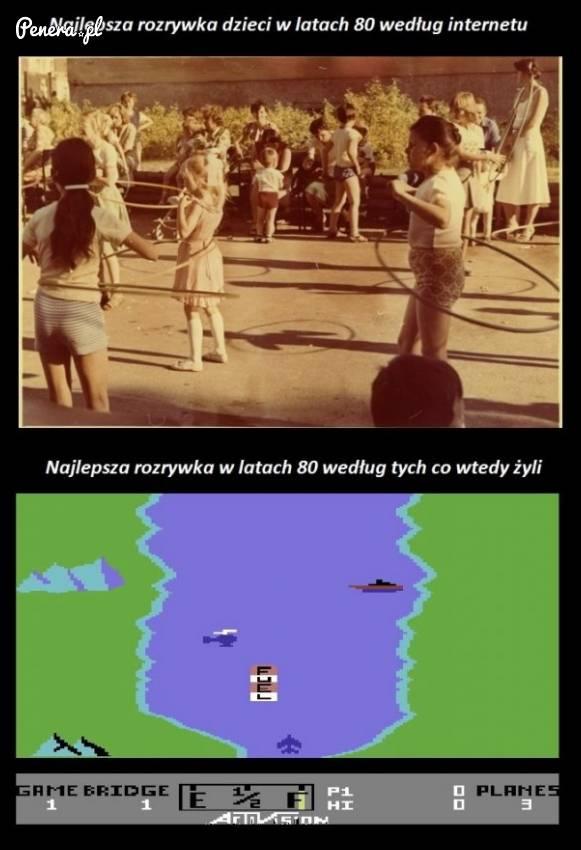 Najlepsza rozrywka w latach 80 według internetu