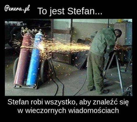 To jest Stefan