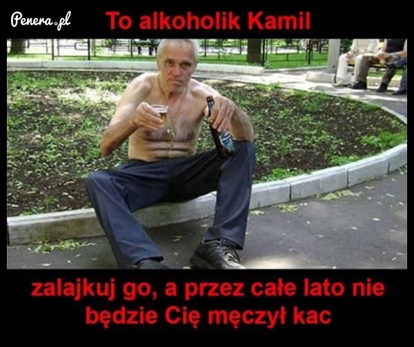 To alkoholik Kamil