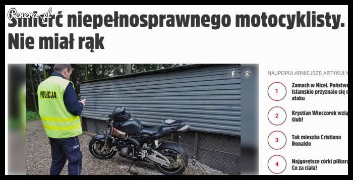Śmierć niepełnosprawnego motocyklisty! Nie miał rąk!