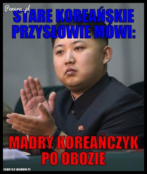 Stare koreańskie przysłowie mówi...