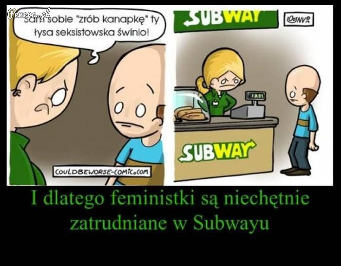 Dlaczego feministki nie są zatrudniane w Subwayu?