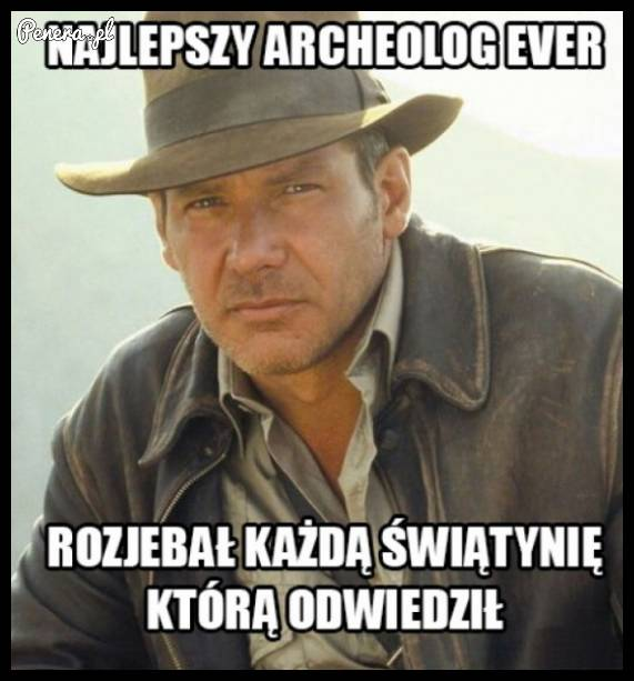 Najlepszy archeolog ever