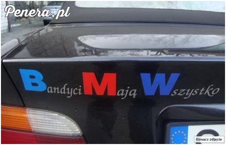 BMW - Bandyci Mają Wszystko