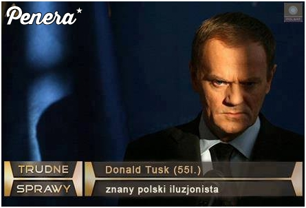 Donald Tusk -znany polski iluzjonista