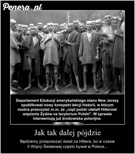 Jak tak dalej pójdzie będziemy przepraszać za Hitlera