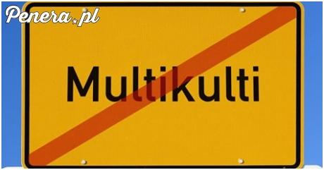 Kto nie jest za multikulti łapa w górę