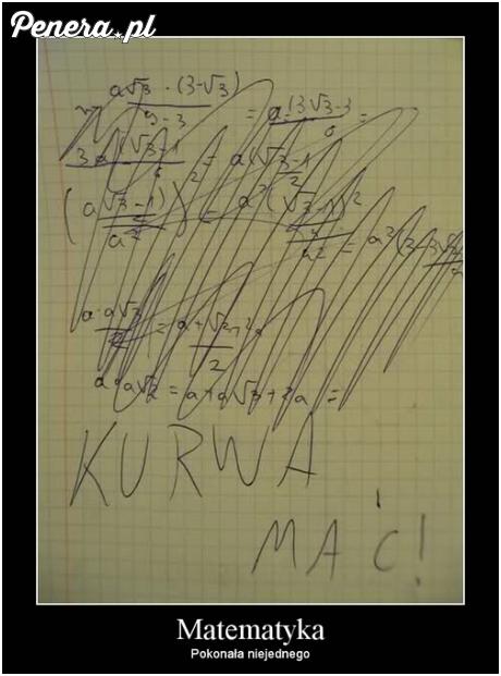 Matematyka - pokonała nie jednego