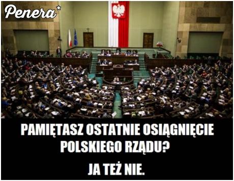 Pamiętasz ostatnie osiągnięcie polskiego rządu?