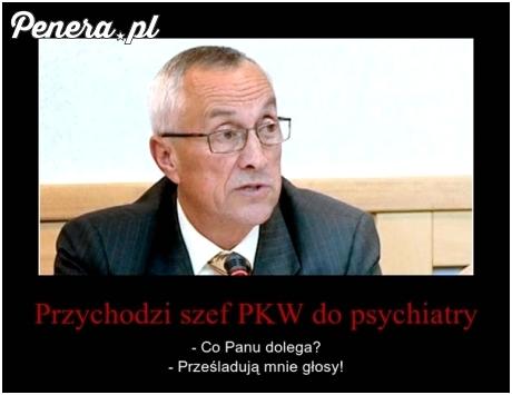 Przychodzi szef PKW do psychiatry