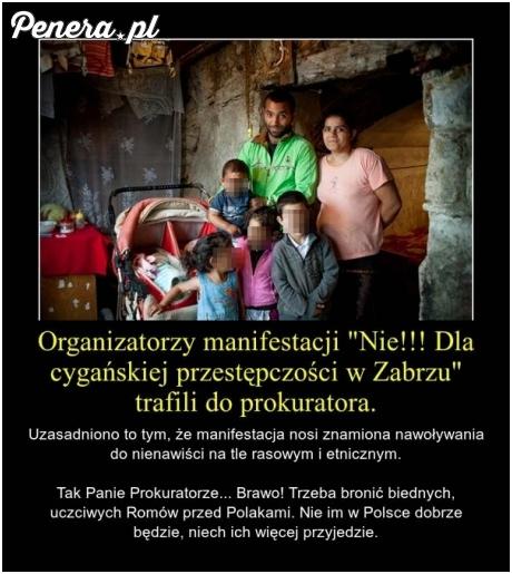 Trzeba bronić biednych romów przed strasznymi Polakami
