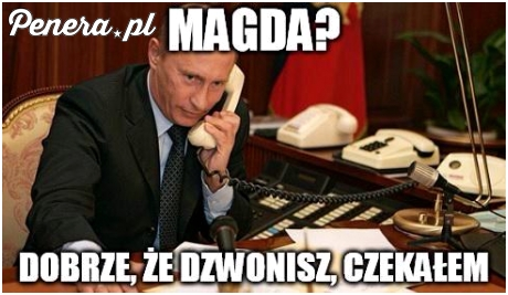 Z prezydent Ogórkową spodziewam się ocieplenia stosunków z Rosją ;)